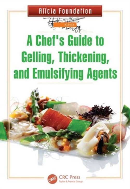 a-chefs-guide-to-gelling-thickening-and-emulsifying-agents-alicia-foundation