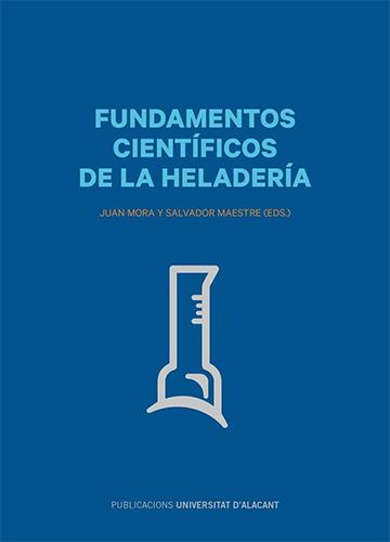 fundamentos-cientificos-de-la-heladeria-juan-mora-salvador-maestre-1